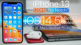 iPhone 13 Leaks, iOS 14.5, iPhone SE, iMacs, MacBooks and more