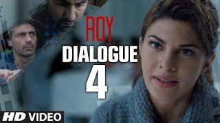 "Roy Dialogue 4 - ""Kuch Waqt Do...Shayad Tumhara Irada Badal Jaye"""