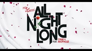 YFN Lucci - All Night Long feat. Trey Songz [Official Lyrics Video]