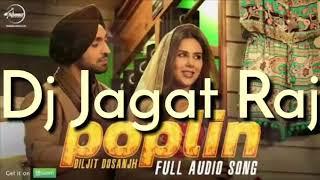 Dj Jagat Raj Nitil Rock Poplin Diljit Dosanjh Latest Punjabi Song 2018 Mix Vibration Dj Mix