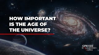 How important is the age of the universe?