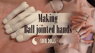 Making BJD Ball Jointed Hands By Sofie Dolls