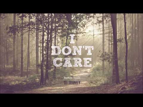 Ed Sheeran & Justin Bieber - I Don't Care (DJ Tronky Bachata Version)