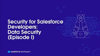 Security for Salesforce Developers: Data Security