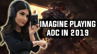 YourPrincess ~ IMAGINE PLAYING ADC IN 2019