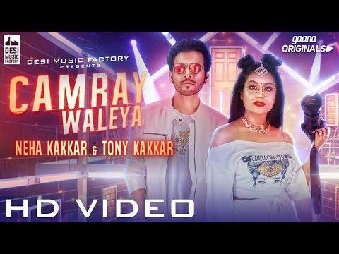 Camray Waleya Song – Neha Kakkar, Tony Kakkar