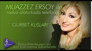 MUAZZEZ ERSOY - Radyoalaturka Secil Suslu Programi -Telefon Sohbeti-IDogukan