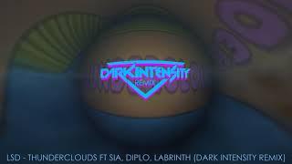 LSD   Thunderclouds Ft. Sia, Diplo, Labrinth (Dark Intensity Remix)