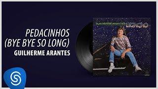 """Guilherme Arantes - Pedacinhos (Bye Bye So Long) (Álbum """"Ligação"""") [Áudio Oficial]"""