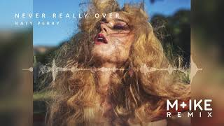 Katy Perry   Never Really Over (M+ike Remix)