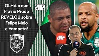 'Sabe por que o Felipe Melo idolatra tanto o Vampeta?' Flavio Prado faz revelação