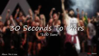 30 Seconds To Mars   100 Suns