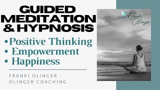 Guided Meditation Hypnosis for Positive Thinking - empowerment - happiness