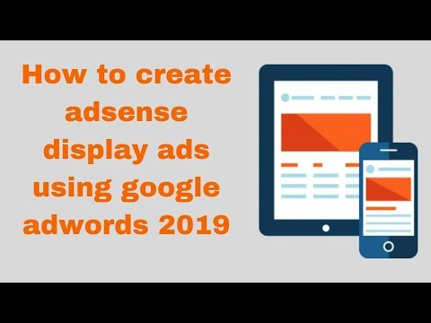 How to create adsense display ads using google adwords 2019