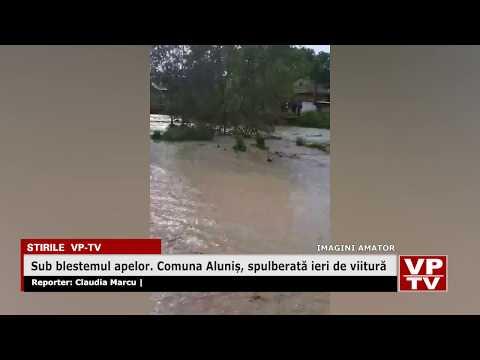 Sub blestemul apelor. Comuna Aluniș, spulberată ieri de viitură