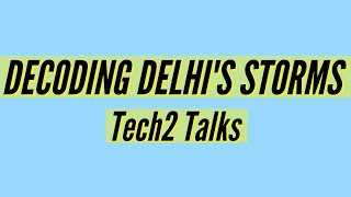 Delhi's air pollution and extreme weather events are getting worse I Tech2 Talks