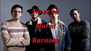 No Se Va   Morat (Karaoke)
