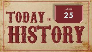 Today in History | Apr 25 - Download this Video in MP3, M4A, WEBM, MP4, 3GP