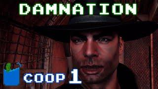 Damnation: Co-op Playthrough -PART 1- Top Notch!
