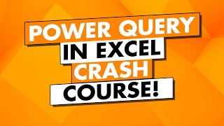 Excel Power Query Course: Power Query Tutorial for Beginners