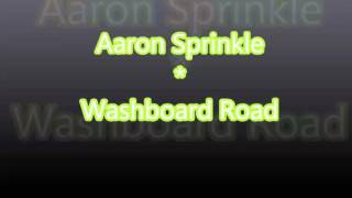 Aaron Sprinkle | Washboard Road