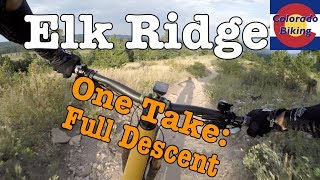 Full descent down Elk Ridge with no uphill hikers or riders to get in the way!