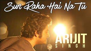 Sun Raha Hai Na Tu LIVE By ARIJIT SINGH