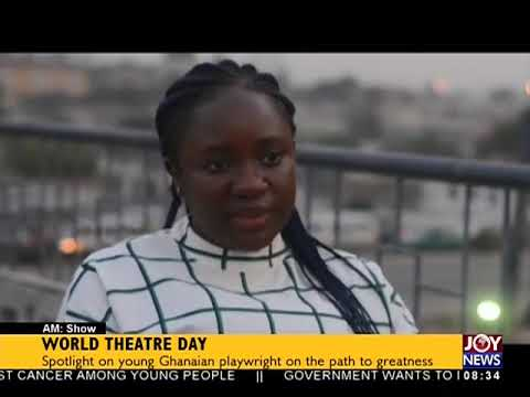 World Theatre Day - AM Show on JoyNews (27-3-18)
