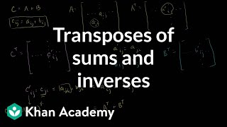 Linear Algebra:  Transposes of sums and inverses