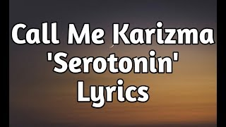 Call Me Karizma   Serotonin (Lyrics)🎵