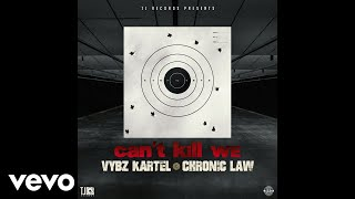 Vybz Kartel, Chronic Law   Can't Kill We