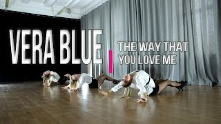 VERA BLUE   The Way That You Love Me | #alberzonefierce Choreography | Girls