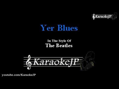 Yer Blues (Karaoke) - Beatles