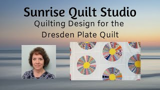 Quilting Designs For The Dresden Plate Quilt
