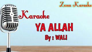KARAOKE YA ALLAH (WALI)
