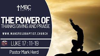 Luke 17 v 11-19 The power of Thankgiving and praise