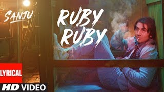 Ruby Ruby Lyrical Video | SANJU | Ranbir Kapoor | AR