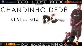 Chandinho Dede   Dog (1996) Album Mix 2016   Eco Live Mix Com Dj Ecozinho
