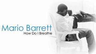 Mario Barrett - How Do I Breathe