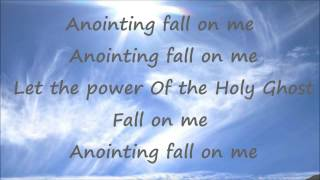 Anointing Fall On Me - Ron Kenoly - With Lyrics