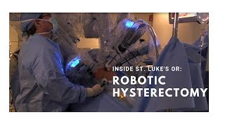 Watch a robotic hysterectomy at UnityPoint Health - St. Luke's Hospital