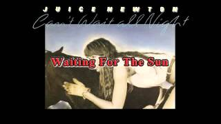 Juice Newton - Waiting For The Sun.