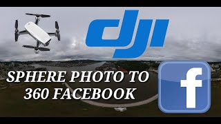 How To Post Pano Photo to 360 Photo on Facebook | DJI Spark