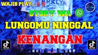 DJ LUNGAMU NINGGAL KENANGAN GOLEK LIYANE VIRAL TIK TOK REMIX...