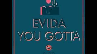 EVIDA - You Gotta (Original Mix)