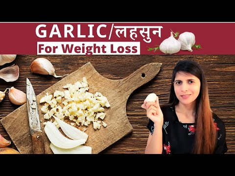 , title : 'Right Way to Use Garlic in Diet for Weight loss | Healthy Benefits of लहसुन | Ayurvedic Properties
