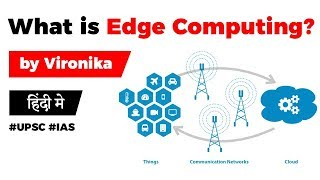 What is Edge Computing? Difference in Cloud Computing and Edge Computing, Current Affairs 2019 #UPSC