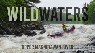 WILDWATERS: Upper Magnetawan River Whitewater Canoe Trip