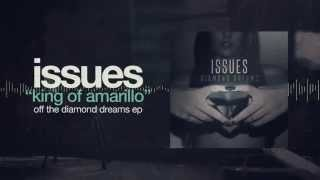 Issues - King Of Amarillo (Diamond Dreams)