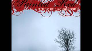 A Boy Brushed Red Living in Black and White - Painted Red Strung Out On Underoath